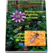 Plante tamaduitoare. Barbatul sanatos cu plantele medicinale. Virtutile terapeutice ale mierii
