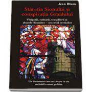 Staretia Sionului si conspiratia Graalului