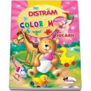 Ne distram si coloram Jucarii - Carte de colorat