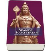 Mataji Devi Vanamali, Skanda Karttikeya - Legendele fiilor lui Shiva. Volumul 2