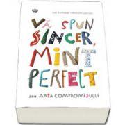 Va spun sincer, mint perfect sau arta compromisului (Colectia savoir-vivre)