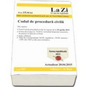 Codul de procedura civila. Actualizat la 20. 04. 2015 - Editie coordonata de prof. univ. dr. Viorel Mihai Ciobanu (Cod 569)