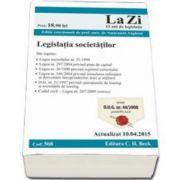 Legislatia societatilor. Actualizat la 10. 04. 2015 (Cod 568) - Editie coordonata de prof. univ. dr. Angheni Smaranda