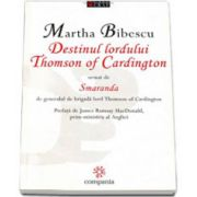 Destinul Lordului Thomson of Cardington urmat de Smaranda de generalul de brigada lord Thomson of Cardington - Martha Bibescu