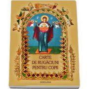 Carte de rugaciuni pentru copii. Editie ilustrata