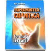 Burt Goldman, Supermintea cuantica. Formula iertarii