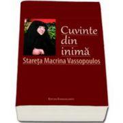 Stareta Macrina Vassopoulos, Cuvinte din inima