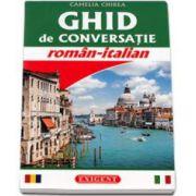Ghid de conversatie roman-italian (Camelia Chirea)