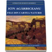 Ion Agarbiceanu, File din cartea naturii (Contine un dosar critic si o fisa de portofoliu)