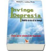 Invinge depresia, inainte sa te invinga ea pe tine (Cum sa te vindeci de depresie)