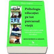 Psihologia educatiei pe tot parcursul vietii. Pentru specialisti si adulti interesati de propria lor educatie