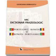 MIC DICŢIONAR FRAZEOLOGIC PORTUGHEZ - ROMÂN SI ROMÂN - PORTUGHEZ