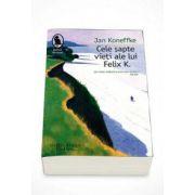 Jan Koneffke, Cele sapte vieti ale lui Felix K