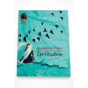 Madeleine Thein, Certitudine