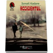 Accidentul - Ismail Kadare
