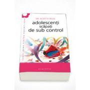Adolescenti scapati de sub control - Scott P. Sells