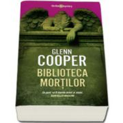 Biblioteca mortilor - Glenn Cooper
