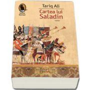 Cartea lui Saladin - Ali Tariq