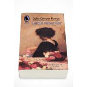 Cercul nebunilor - John Cowper Powys