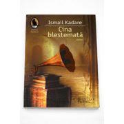 Cina blestemata - Ismail Kadare