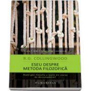 R. G. Collingwood, Eseu despre metoda filozofica. Poate gasi filozofia o iesire din starea de descumpanire?
