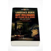 Opt milioane de feluri de-a muri - Lawrence Block