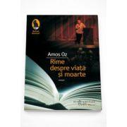 Rime despre viata si moarte - Amos Oz