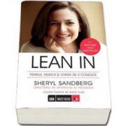 LEAN IN. Femeile, munca si vointa de a conduce - Sheryl Sandberg Directorul de operatiuni al Facebook
