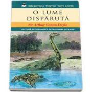 O lume disparuta - Sir Arthur Conan Doyle (Lectura recomandata in programa scolara)