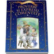 Proverbe si expresii comentate. Lecturi scolare