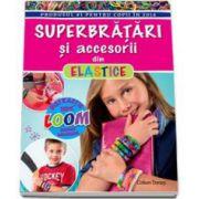 Superbratari si accesorii din elastice