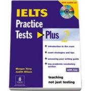 Judith Wilson, Practice Tests Plus IELTS 2 with key and audio CD pack (Teaching not just testing)