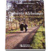 Dementa Alzheimer. Ghid prin labirintul comunicarii (Ianusevici Viorica)