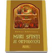 Remus Radulescu, Mari Sfinti ai Ortodoxiei