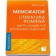 Alina Ene, Memorator Literatura Romana pentru clasele V-VIII si Evaluarea Natioanala