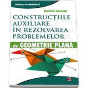 Ionescu Sorana, Constructiile auxiliare in rezolvarea problemelor de Geometrie Plana