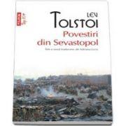 Povestiri din Sevastopol - Intr-o noua traducere, si note, de Adriana Liciu. Colectia Top 10
