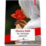 Alawiya Sobh, Se numeste pasiune - O oda de o intensitate mistuitoare inchinata trupului feminin
