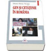 Diana Elena Neaga, Gen si cetatenie in Romania - Prefata de Mihaela Miroiu