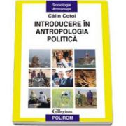 Calin Cotoi, Introducere in antropologia politica