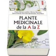 Plante medicinale de la A la Z - Editia a III a, revazuta si adaugita