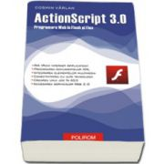 ActionScript 3. 0. Programare Web in Flex si Flash