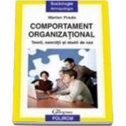 Comportament organizational. Teorii, exercitii si studii de caz