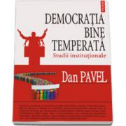 Democratia bine temperata. Studii institutionale