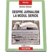 Despre jurnalism la modul serios. Stirile din perspectiva academica