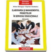 Elaborarea si managementul proiectelor in serviciile educationale. Ghid practic