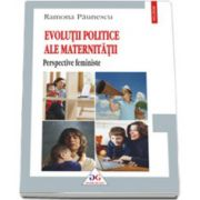 Evolutii politice ale maternitatii: perspective feministe