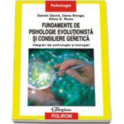 Fundamente de psihologie evolutionista si consiliere genetica. Integrari ale psihologiei si biologiei