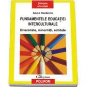 Fundamentele educatiei interculturale. Diversitate, minoritati, echitate