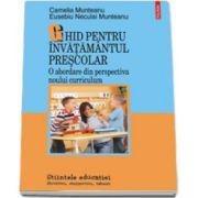 Ghid pentru invatamintul prescolar. O abordare din perspectiva noului curriculum